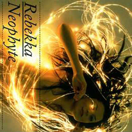 Rebekka<br />NEOPHYTE