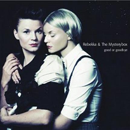 Rebekka & The Mystery Box<br />GOOD OR GOODBYE